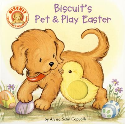 Biscuit's Pet & Play Easter By Capucilli, Alyssa Satin/ Berlin, Rose Mary (ILT)