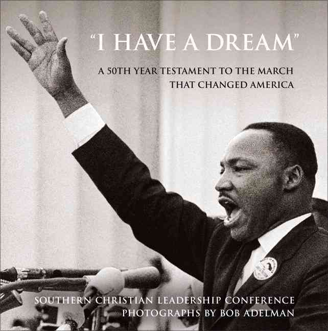 I Have a Dream By Southern Christian Leadership Council (COR)/ Adelman, Bob