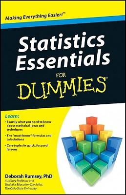 Statistics Essentials for Dummies By Rumsey, Deborah, Ph.D.